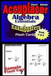 Accuplacer Test Prep Algebra Review--Exambusters Flash Cards--Workbook 2 of 3: Accuplacer Exam Study Guide