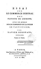 Essai sur le commerce général des nations de l'Europe; avec un aperçu sur le commerce de la Sicile en particulier. Trad