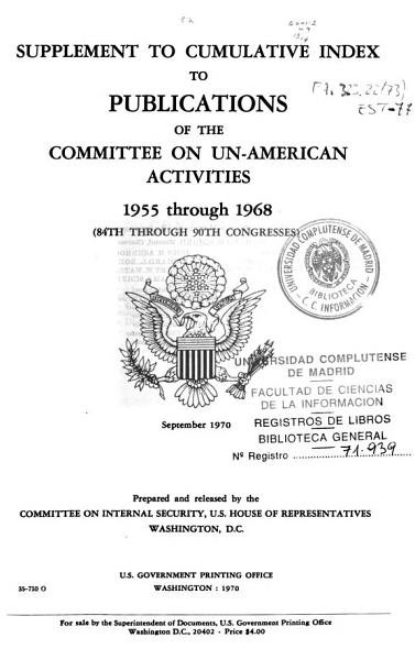 Download Supplement to Cumulative Index to Publications of the Committee on Un American Activities  1955 Through 1968  84th Through 90th Congresses  Book