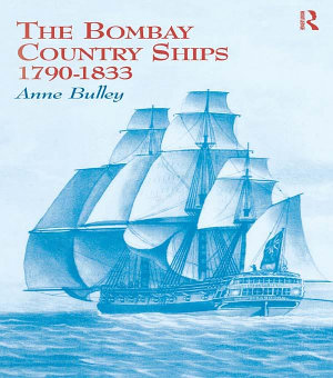 The Bombay Country Ships 1790 1833 PDF