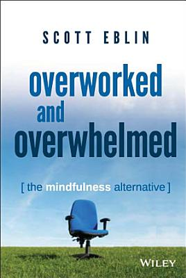 Overworked and Overwhelmed