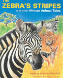 The Zebra s Stripes and Other African Animal Tales PDF