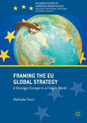 Framing the EU Global Strategy: A Stronger Europe in a Fragile World