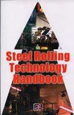 Steel Rolling Technology Handbook