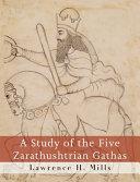 A Study of the Five Zarathushtrian Gathas PDF