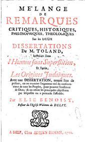 Mélange de remarques ... sur les deux Dissertations de M. Toland intitulées ... l'Homme sans superstition