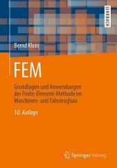 FEM: Grundlagen und Anwendungen der Finite-Element-Methode im Maschinen- und Fahrzeugbau, Ausgabe 10