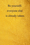 Be Yourself  Everyone Else is Already Taken PDF