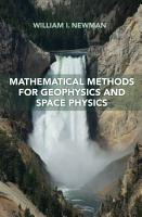 Mathematical Methods for Geophysics and Space Physics PDF