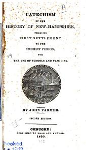 A Catechism of the History of New-Hampshire: From Its First Settlement to the Present Period