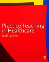 Practice Teaching in Healthcare