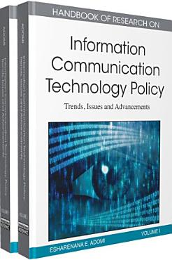 Handbook of Research on Information Communication Technology Policy  Trends  Issues and Advancements PDF