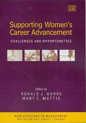 Supporting Women's Career Advancement: Challenges and Opportunities