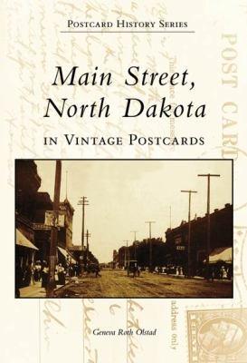 Main Street  North Dakota in Vintage Postcards PDF