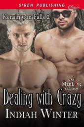 Dealing with Crazy [Kensington Falls 2]