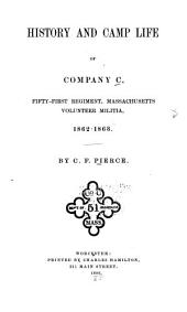History and Camp Life of Company C, Fifty-first Regiment, Massachusetts Volunteer Militia, 1862-1863