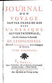 Histoire et description generale de la Nouvelle France: avec le Journal historique d'un voyage fait par ordre du roi dans l'Amérique Septentrionnale, Volume5