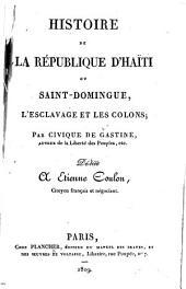 Histoire de la république d'Haïti ou Saint-Domingue: l'esclavage et les colons
