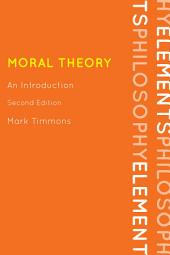 Moral Theory: An Introduction, Edition 2