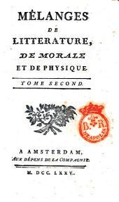 Mêlanges de litterature, de morale et de physique. Tome premier [-septieme]: Volume2