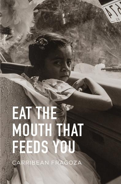Download Eat the Mouth That Feeds You Book