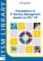 Foundations of IT Service Management Based on ITIL®: Volume 3