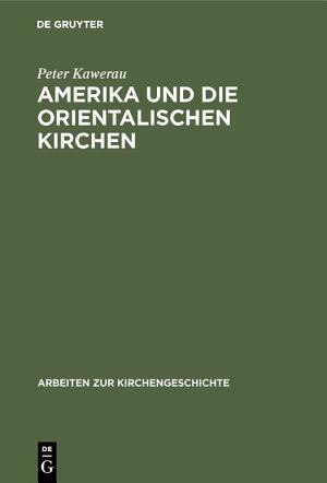 Amerika und die Orientalischen Kirchen PDF