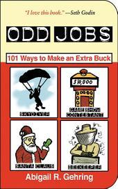 Odd Jobs: 101 Ways to Make an Extra Buck