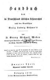 Handbuch des in Deutschland üblichen Lehenrechts nach den Grundsätzen Georg Ludwig Böhmer's: Allgemeines deutsches Lehenrecht. 2