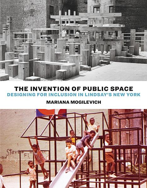 Download The Invention of Public Space Book