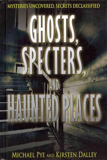 Ghosts  Specters  and Haunted Places PDF