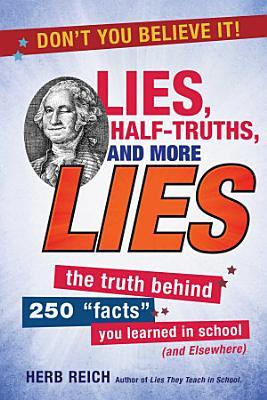 Lies  Half Truths  and More Lies