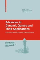 Advances in Dynamic Games and Their Applications: Analytical and Numerical Developments