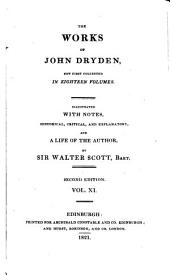 The Works of John Dryden: Now First Collected in Eighteen Volumes, Volume 11