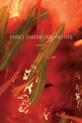 Double Shadow: Poems