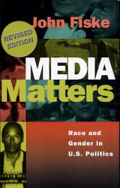 Media Matters: Race and Gender in U. S. Politics
