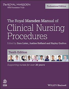 The Royal Marsden Manual of Clinical Nursing Procedures  Professional Edition PDF