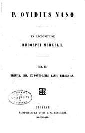 P. Ovidius Naso: Tristia. Ibis. Ex Ponto libri. Fasti. Halieutica