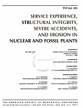 Service Experience, Structural Integrity, Severe Accidents, and Erosion in Nuclear and Fossil Plants
