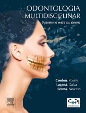 Odontologia Multidisciplinar: O Paciente no Centro das Atenções