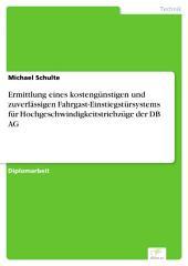 Ermittlung eines kostengünstigen und zuverlässigen Fahrgast-Einstiegstürsystems für Hochgeschwindigkeitstriebzüge der DB AG