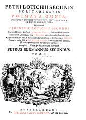 Petri Lotichii Secundi Solitariensis Poëmata Omnia: Volume 1