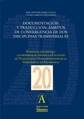 Documentación y Traducción: ámbitos de convergencia de dos disciplinas transversales: EN Puntos de encuentro: los primeros 20 años de la Facultad de Traducción y Documentación de la Universidad de Salamanca