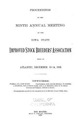 Annual Meeting of the Iowa Improved Stock Breeders' Association: Volume 9