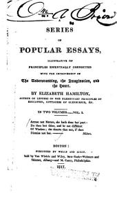 A series of popular essays: illustrative of principles essentially connected with the improvement of the understanding, the imagination, and the heart, Volume 1