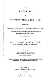 A Treatise on Infinitesimal Calculus: Containing Differential and Integral Calculus, Calculus of Variations, Applications to Algebra and Geometry, and Analytical Mechanics, Volume 1