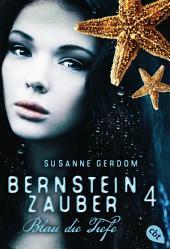 Bernsteinzauber 04 - Blau die Tiefe