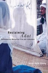 Reclaiming Adat: Contemporary Malaysian Film and Literature