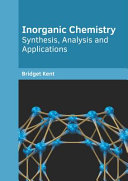 Inorganic Chemistry  Synthesis  Analysis and Applications PDF