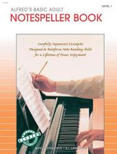 Alfred's Basic Adult Piano Course - Notespeller Book 1: Learn How to Play Piano with This Esteemed Method